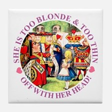 TOO BLONDE & TOO THIN Tile Coaster