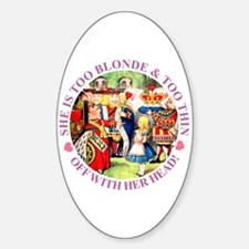 TOO BLONDE & TOO THIN Oval Decal
