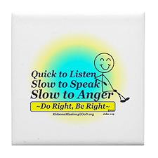 Quick to Listen, Slow to Speak Tile Coaster