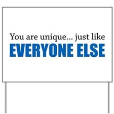 You Are Unique Yard Sign