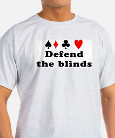 Defend the blinds T-Shirt