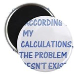"""The problem doesn't exist 2.25"""" Magnet (100 pack)"""