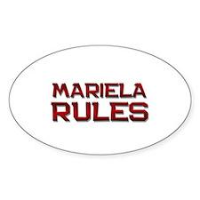 mariela rules Oval Decal