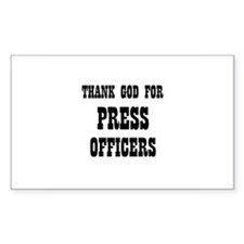 THANK GOD FOR PRESS OFFICERS Sticker (Rectangular