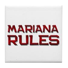 mariana rules Tile Coaster