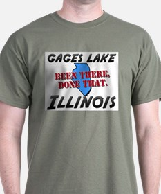 gages lake illinois - been there, done that T-Shirt