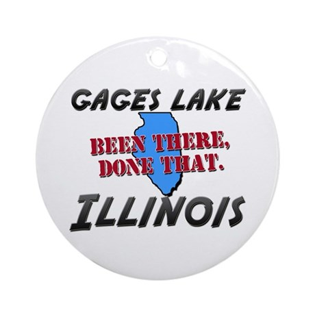 gages lake illinois - been there, done that Orname