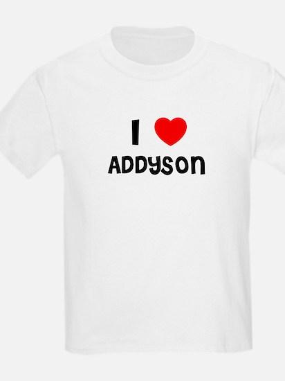 I LOVE ADDYSON Kids T-Shirt