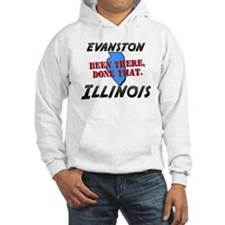 evanston illinois - been there, done that Hoodie