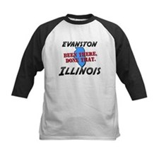 evanston illinois - been there, done that Tee