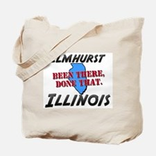 elmhurst illinois - been there, done that Tote Bag