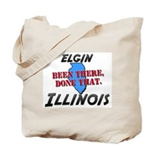 elgin illinois - been there, done that Tote Bag