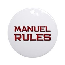 manuel rules Ornament (Round)