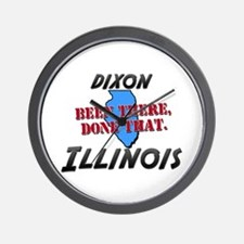 dixon illinois - been there, done that Wall Clock