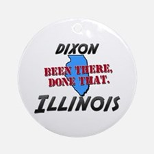 dixon illinois - been there, done that Ornament (R