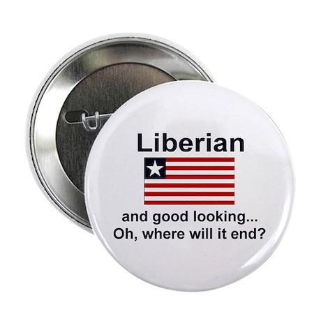 "Good Looking Liberian 2.25"" Button"