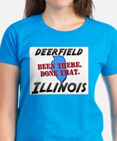deerfield illinois - been there, done that Tee