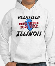 deerfield illinois - been there, done that Hoodie