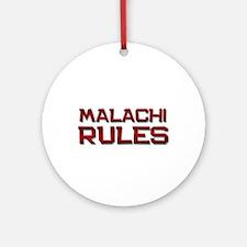 malachi rules Ornament (Round)