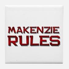 makenzie rules Tile Coaster