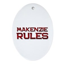 makenzie rules Oval Ornament
