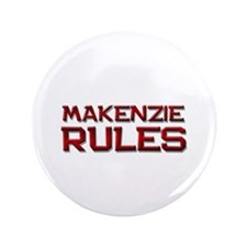 "makenzie rules 3.5"" Button"