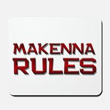 makenna rules Mousepad