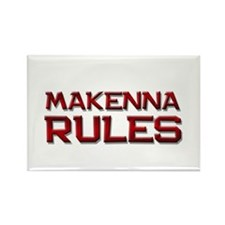 makenna rules Rectangle Magnet