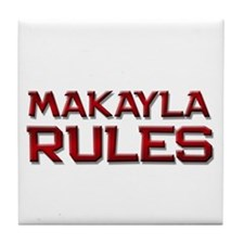 makayla rules Tile Coaster