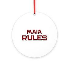 maia rules Ornament (Round)