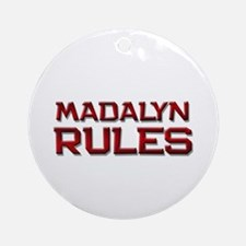 madalyn rules Ornament (Round)