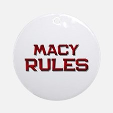 macy rules Ornament (Round)