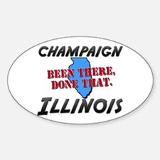 champaign illinois - been there, done that Decal