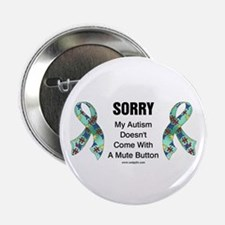 """Autism Sorry 2.25"""" Button (100 pack)"""