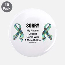 """Autism Sorry 3.5"""" Button (10 pack)"""