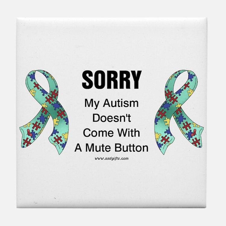 Autism Sorry Tile Coaster