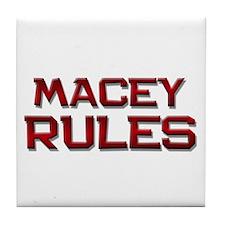 macey rules Tile Coaster