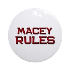 macey rules Ornament (Round)