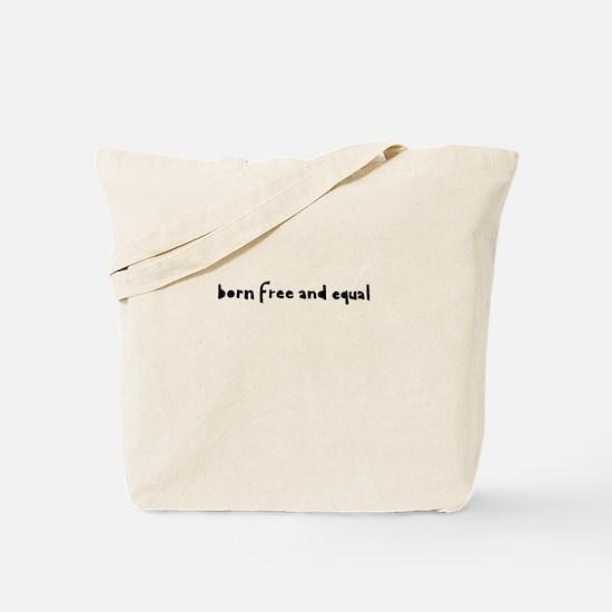 Born Free and Equal Tote Bag
