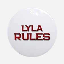 lyla rules Ornament (Round)