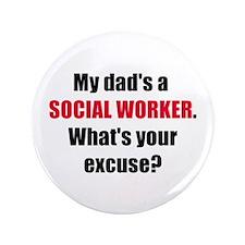 "Dad SW Excuse 3.5"" Button"