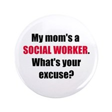 "Mom SW Excuse 3.5"" Button"