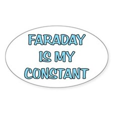 Faraday is my Constant Oval Decal