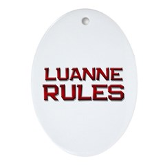 luanne rules Oval Ornament