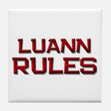 luann rules Tile Coaster