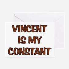 Vincent is my Constant Greeting Card