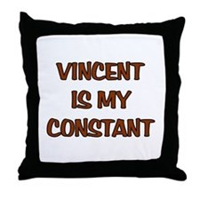 Vincent is my Constant Throw Pillow