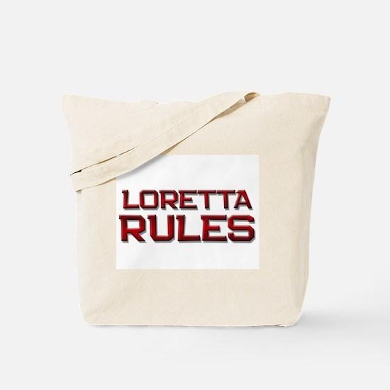 loretta rules Tote Bag