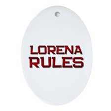 lorena rules Oval Ornament