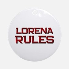 lorena rules Ornament (Round)